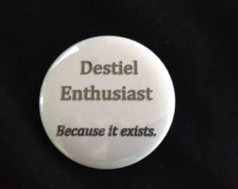 Supernatural - Destiel Enthusiast Because It Exists  - 2.25 inch button/ pin - Black and Grey - Supernatural Fandom Ship