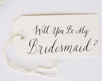 Will You Be My Bridesmaid Stamp with Custom Calligraphy Handwriting for Wedding Stationery Tags or Cards