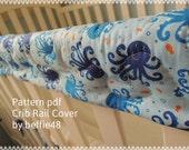 DIY Crib Teething Rail Cover Two, Pattern Tutorial pdf.