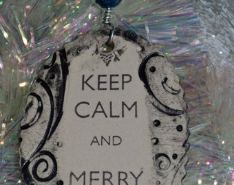 Handmade Ceramic Ornament - Keep Calm and Merry On