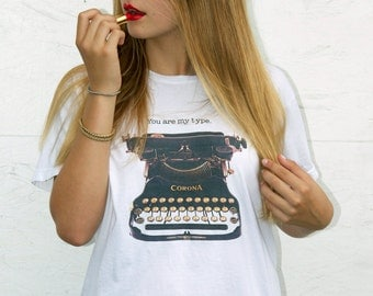 You are my type. - Typewriter T-shirt art