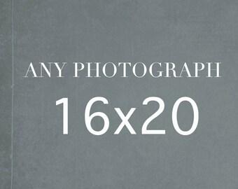 Any 16x20 Print. Fine Art Photography, 16x20 Photograph