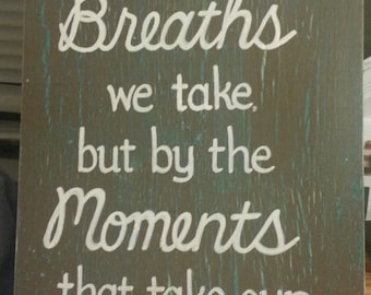 Moments that take our Breath Away SIGN Subway Distressed Handmade Hand-painted Wooden 12x24 WHAGN Made to Order