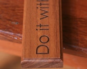 Do It With Passion or Not at All Quote Engraved in Wood
