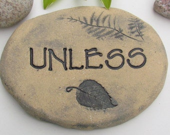 "the Lorax ~ Dr. Suess quote. Outdoor sign ""UNLESS"" ~ 6 x 8 Ceramic plaque. Handmade pottery, engraved brick. Ecological preservation."