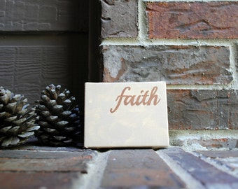 "Faith Hand Painted onto 4""x5"" Stretched Canvas"