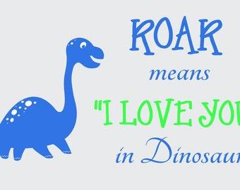 Roar dinosuars  I  LOVE YOU Playroom boys bedroom decal -Children-Vinyl Lettering family wall art words Home decor itswritteninvinyl