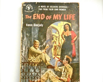 Vintage 1950s Pulp Fiction Book 'The End of My Life' Vance Bourjaily World War 2 Novel Europe Overseas Mediterranean American Solider