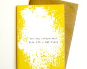You say codependent like it's a BAD thing-Snarky Love Card