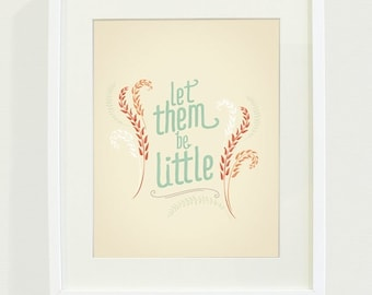 Let Them Be Little Typography Art Print // 8x10