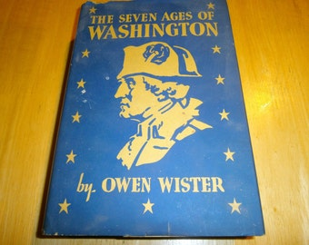 The Seven Ages of Washington by Owen Wister George Washington Biography 1907
