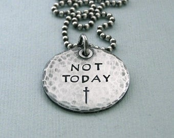 Game of Thrones Jewelry - Not Today Necklace - Hand Stamped Sterling Silver -