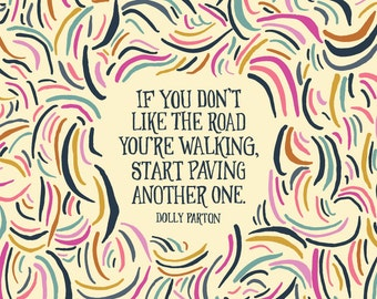 If you don't like the road you're walking, Dolly Parton Quote Art Print hand lettering country music art dolly parton art dolly parton print