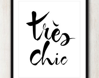 Tres Chic - 8x10 INSTANT Printable Digital Download. FREE Delivery via email