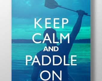 """Outdoor Decor Print """"Keep Calm And Paddle On"""" Lake Adventure Art"""