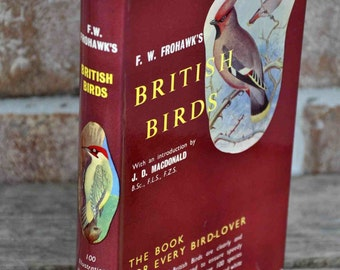 Book, British Birds, by: F. W. Frohawk published 1957, 220 illustrations