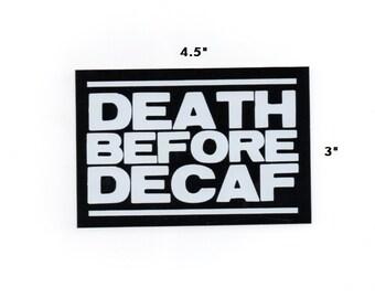 Death Before Decaf black and white vinyl sticker decals