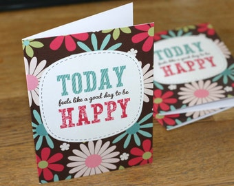 Inspirational Good Day to Be Happy Greeting Card -Motivational Typography Floral Birthday Card Friendship Card Encouragement
