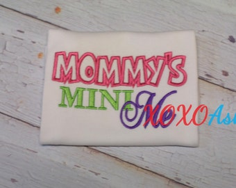 Mommy's Mini Me-- Embroidered Shirt or Bodysuit