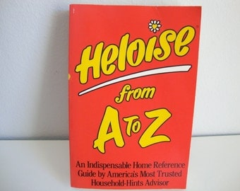 Heloise From A to Z  Book Home Reference