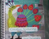 Creative Texturing Book by Sue Spargo