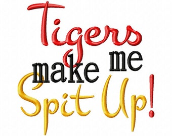 Tigers make me Spit Up  - Machine Embroidery Design - 8 Sizes