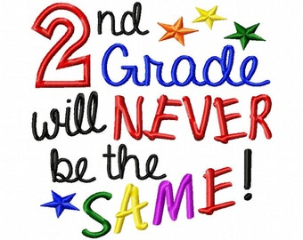 2nd Grade will Never be the Same - Machine Embroidery Design - 7 Sizes