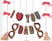 INSTANT DOWNLOAD. I love you dad - DIY Two Letter cartoon hipster Banner for Photo booths - Father's day - Party decoration Printable