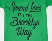 GREEN GRASS Spread Love it's the Brooklyn Way | Baby Onesie
