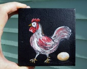 Rooster Hen Chicken Painting, Henny Penny Lays an Egg (a BIG one) Just in Time for Easter:)