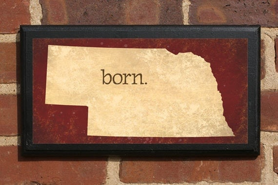 Nebraska nb born wall art sign plaque gift present home decor Home decor lincoln ne