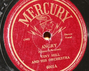 Tiny Hill - Angry / He's Coming Home to Stay - Mercury 6001 - Vintage 78 RPM Record - 1945