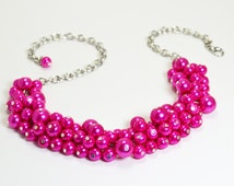Hot Pink Cluster Necklace, Chunky Necklace, Hot Pink Jewelry, Hot Pink Bridal Jewelry,, Hot Pink Bridesmaid Necklace, Pink Pearl Necklace
