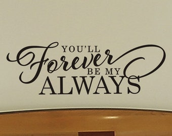 Master Bedroom Wall Decal Youll Forever Be My Always Love Quote Sticker Bed Room Decorations Vinyl lettering Decor Removable