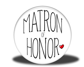 "Wedding Party Title - 1"" Button - Matron of Honor"