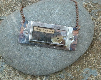 Inspirational necklace They love me Inspirational jewelry Mixed media jewelry