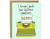 Sorry Card - I Know I Push Your Buttons Sometimes, Sorry - I'm Sorry Card, Funny Sorry Card, Apology Card, Forgive Me Card, Illustrated Card