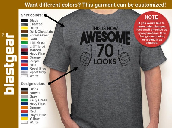 This Is How Awesome 70 Looks 70th Birthday T-shirt — Any color/Any size - Adult S, M, L, XL, 2XL, 3XL, 4XL, 5XL