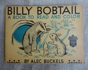 Childrens Book Billy Bobtail by Alec Buckels 1935 Read and Color American Artists and Writers Guild Edition