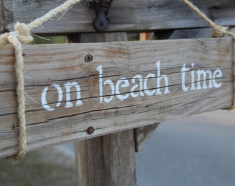 On Beach Time- Reclaimed Wood Painted Sign