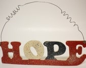 HOPE Ornament, Red White and Blue Splatter Painted Americana Wall Decor