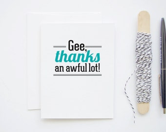 Gee, Thanks An Awful Lot - Thank You Card - Blank Interior, Turquoise Script and Black Bold Typography Greeting Notecard