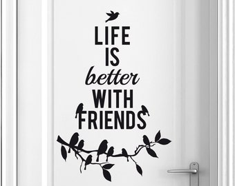 Friend Wall Decor - Inspirational Quote Wall Decal - Life is Better with Friends | Friends Decal | Friends Decor | Wall Sticker Quote