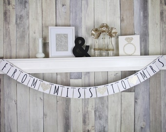 Wedding Decoration - Modern Banner FROM MISS to MRS