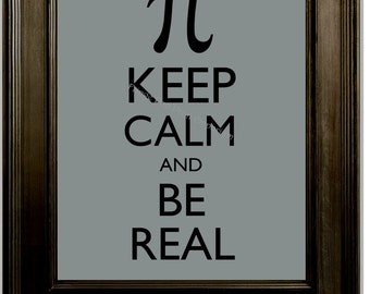Keep Calm Pi Art Print 8 x 10 - Keep Calm & Be Real - Math Joke - Math Nerds Wall Art