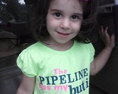 Custom T Shirts The Pipeline has my daddy but I have his heart Shirts Onies