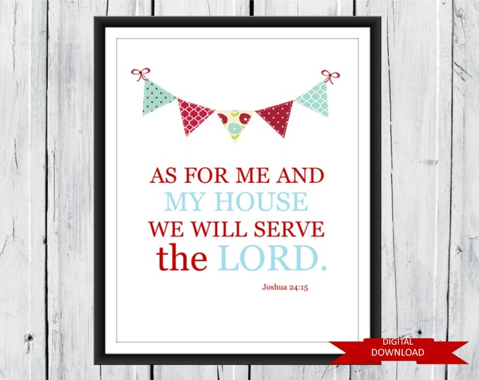 """Bible Verse Joshua 24:15 """"We will Serve the Lord"""" Bright and Colorful  PDF"""