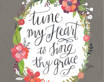 Tune My Heart to Sing Thy Grace - come thou fount art print