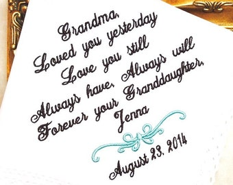 Grandmother Handkerchief -Hankie - Hanky - Loved you YESTERDAY, Love you STILL - FOREVER your Granddaughter - Wedding - Bridal