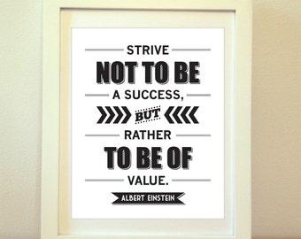 Albert Einstein, Strive Not To Be A Success, But Rather To Be Of Value - Einstein, Einstein Quote, Typography, Print, Art, Poster